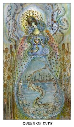 QUEEN OF CUPS Extraordinary insight, sensitive to others, compassionate, maternal, patient, honest, purity of spirit. Reversed: Untrustworthy, out of touch with feelings. The Art of Paulina Cassidy
