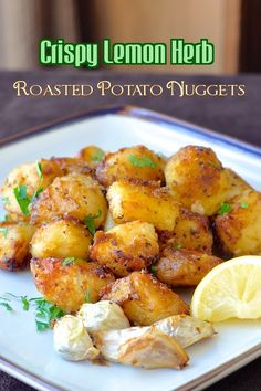 These crispy Lemon Herb Roasted Potatoes cut into nuggets are a terrific side dish with meals like roast chicken or lamb or to serve with Greek Souvlaki.