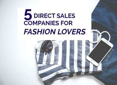 5 Direct Sales Companies For Fashion Lovers