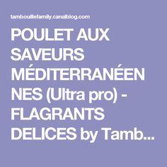 POULET AUX SAVEURS MÉDITERRANÉENNES (Ultra pro) - FLAGRANTS DELICES by Tambouillefamily