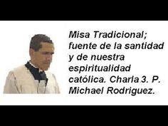 Misa Tradicional; fuente de la santidad y de nuestra espiritualidad cató...