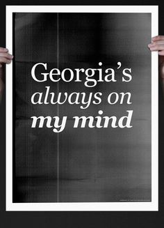 Georgia's always on my mind - available at www.society6.com/GrafiskAnstaly $18