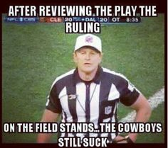 NFL meme - sorry Cowboys fans - wait, not sorry!