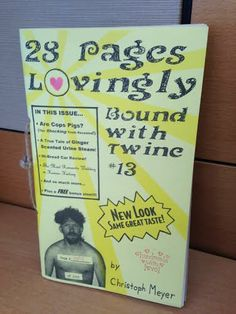 28 Pages Lovingly Bound with Twine is by Christoph Meyer in Danville, Ohio. This personal zine focuses on Christoph's life as a stay-at-home father and husband. You can find this zine, as well as many others, in the Zine Collection at the SLCPL Main Library.