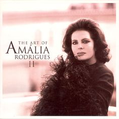The queen mother of Fado AMALIA RODRIGUES