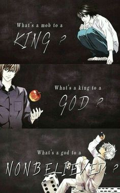 What's a mob to a king?, what's a king to a God?, what's a God to a nonbeliever?, text, L, Light, Raito, Near; Death Note
