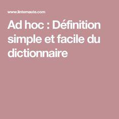Ad hoc : Définition simple et facile du dictionnaire