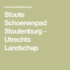 Stoute Schoenenpad Stoutenburg - Utrechts Landschap