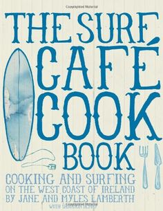 The Surf Cafe Cook Book, it's simply the most wonderful Irish cook book, my daughter gave me on my birthday as she was in Ireland for 5 months. Can only recommend it to everyone...  Lovely pictures and good recipes.