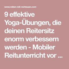 9 effektive Yoga-Übungen, die deinen Reitersitz enorm verbessern werden - Mobiler Reitunterricht vor Ort nach der Tellington-Methode in Tirol - Reiten mit Vertrauen: Melanie Knünz