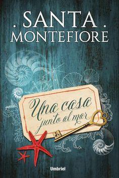 Mis momentos de lectura: Una casa junto al mar - Santa Montefiore