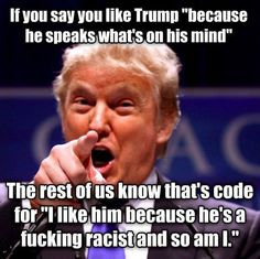 Donald Trump Racist Quotes Donald Trump Is The Epitome Of Everything The World Detests  And