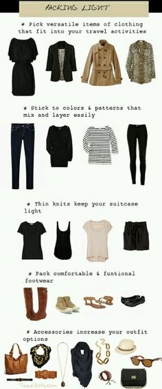 For Travel: Pack light with clothes you can mix easily.