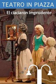 El ciaciaron imprudente - Commedia in tre atti di Carlo Goldoni. Tutti i tuoi…