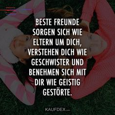 Best friends worry about you like parents, understand you-Beste Freunde sorgen sich wie Eltern um dich, verstehen dich… Bff Quotes, Friendship Quotes, Funny Quotes, Gentle Parenting, Parenting Quotes, True Friends, Best Friends, Ems, Better Alone