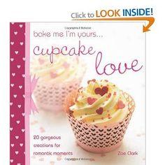 Bake Me I'm Yours.....Cupcake Love - Zoe Clark