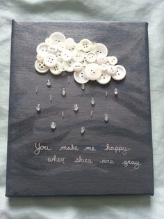 You Make Me Happy When Skies Are Gray button by TheButtonzBoutique, $25.00