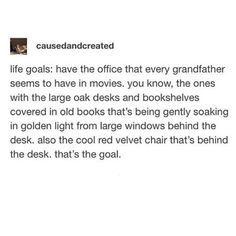 But more of a library than a office Pretty Words, Beautiful Words, Sean Leonard, My Tumblr, Text Posts, Make Me Happy, Writing Prompts, In This World, Book Worms