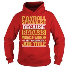 Awesome Tee For Payroll Specialist T Shirts, Hoodies. Get it now ==► https://www.sunfrog.com/LifeStyle/Awesome-Tee-For-Payroll-Specialist-94122906-Red-Hoodie.html?41382