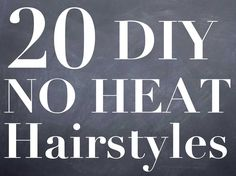 20 No Heat Hairstyles + Tutorials! Keep your hair healthy!