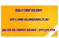 http://www.yellowholidays.co.uk/ really cheap holidays