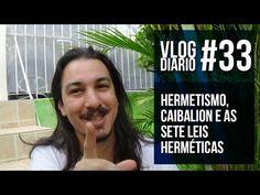 Vlog Diário #33 - Hermetismo, Caibalion e as Sete Leis Herméticas