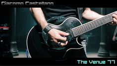 Giacomo Castellano - The Venue 77 (feat. Ibanez ARZ6UC)