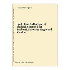 Spuk. Eine Anthologie. 13 teuflische Stories über Zauberei, Schwarze Magie und V