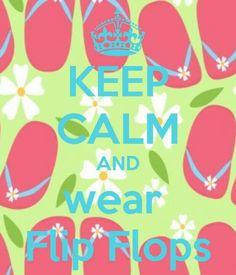 Keep calm...flip flop
