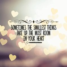 Sometimes the smallest things take up the most room in your heart | Thank You Graphics Quote Graphics Thank you images pics quotes thanks - commentwarehouse