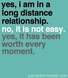 Long distance relationships. \: