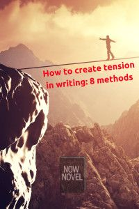how to create tension in writing - 8 methods - man on tightrope image