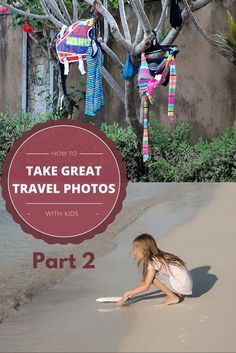 How to photograph your kids on holiday like a pro | BabyGlobetrotters...
