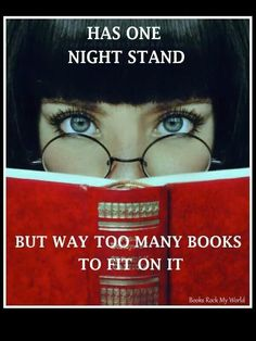 """""""Has one night stand... but way too many books to fit on it."""" - Unknown #quotes #reading"""