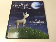 GOODNIGHT LITTLE ONE, MARGARET WISE BROWN, HARDCOVER, NEW