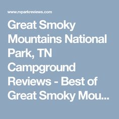 Great Smoky Mountains National Park, TN Campground Reviews - Best of Great Smoky Mountains National Park Camping - RV Park Reviews