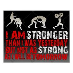 I am stronger than I was yesterday, but not as strong as I will be tomorrow.  Mixed Martial Arts/ Brazilian Jiu Jitsu/ Kick Boxing / Fitness - motivational/ inspirational poster from Project Kombat. www.projectkombatmma.com or facebook.com/projectkombatmma for more mma content!