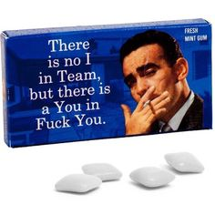 Welp. It doesn't get more direct than our There's No I in Team, But There's a You in F*ck You Gum.  Catch our drift?  Ah, the delightfully refreshing minty flavor of a well served slam - little tastes as sweet as a prompt comeback! Amirite George? You might want to carry this little gem around for when the perfect opportunity arises!