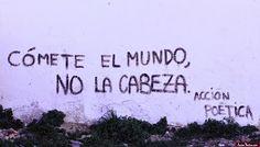 eatbanana. : Mis favoritos: Las mejores frases de Acción Poética (Murales)