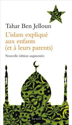 L'Islam expliqué aux enfants (et à leurs parents) - Tahar Ben Jelloun