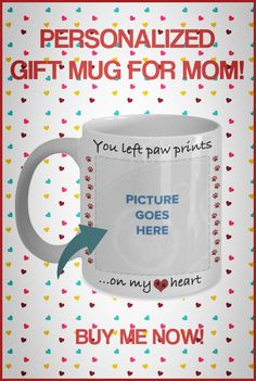 Need a fun cute gift for Mom? These fun mugs are perfect for Birthdays or Mother's Day! Some can be personalized with name of Mom and/or Cat or Dog. Gifts In A Mug, Gifts For Mom, Mom Mug, Good Buddy, Dog Mom, Cute Gifts, Best Dogs, Families, Birthdays