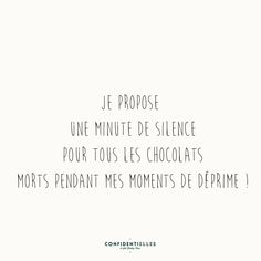 Mot chocolaté - Confidentielles When Youre Feeling Down, Happy Minds, Some Quotes, Great Words, Good Mood, Quotations, Affirmations, Funny Quotes, Inspirational Quotes
