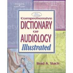 Comprehensive Dictionary of Audiology: Illustrated