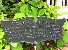 I LOVE this gardener's prayer.