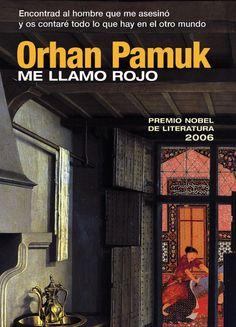 """""""Me llamo Rojo"""" Orhan Pamuk. Muy buen libro que vale la pena leer"""