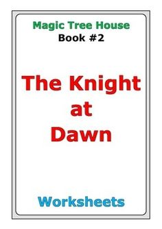 """39 pages of worksheets for Magic Tree House #2 """"The Knight at Dawn"""""""