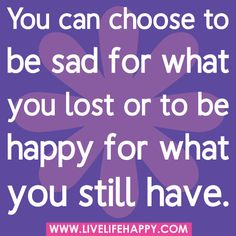 You Can Choose To Be Sad