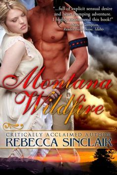 "Montana Wildfire by Rebecca Sinclair  ~~ ONLY 99¢! ~~~ (On sale, for a limited time.) — ""Great scenes, good descriptions, fun characters all make for an entertaining read.""                                   — Sudi A."
