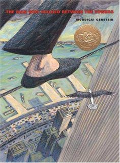 Booktopia has The Man Who Walked Between the Towers, Caldecott Medal Book by Mordicai Gerstein. Buy a discounted Hardcover of The Man Who Walked Between the Towers online from Australia's leading online bookstore. Best Books To Read, Good Books, Big Books, American Library Association, Library Lessons, Children's Library, Library Ideas, Future Library, Library Design