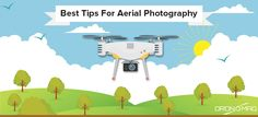 Best Tips of Drone Aerial Photography
